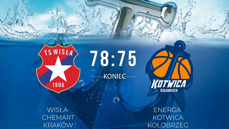 TS Wisła Chemart Kraków vs Energa Kotwica Kołobrzeg 78:75