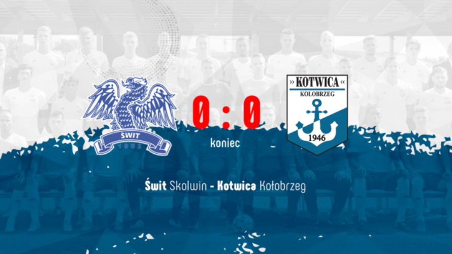 Świt Skolwin vs Kotwica Kołobrzeg 0:0