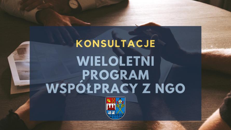 Konsultacje Wieloletniego Programu Współpracy z Organizacjami Pozarządowymi