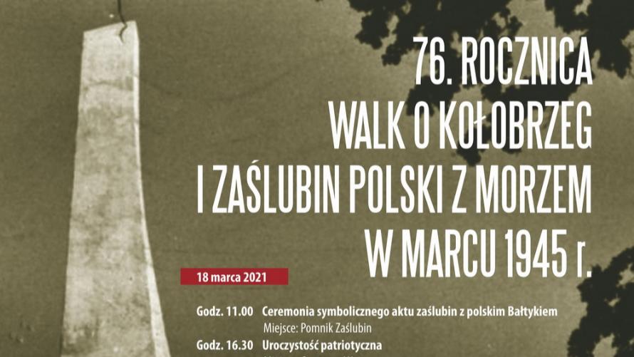 76.Rocznica walk o Kołobrzeg i zaślubin Polski z Morzem