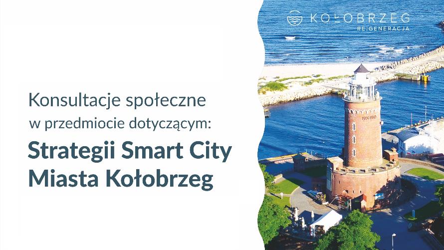 Raportu z konsultacji Społecznych dotyczących opracowania  Strategii Smart City Miasta Kołobrzeg – projekt dokumentu